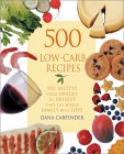 500 Low-Carb Recipes: 500 Recipes from Snacks to Dessert, That the Whole Family Will Love by Dana Carpender