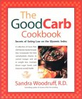 The Good Carb Cookbook: Secrets of Eating Low on the Glycemic Index by Sandra Woodruff (Author)
