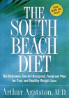 The South Beach Diet: The Delicious, Doctor-Designed, Foolproof Plan for Fast and Healthy Weight Loss by Arthur Agatston
